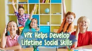 VPK Helps Develop Lifetime Social Skills