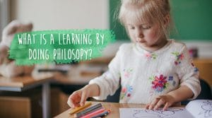 What is a Learning by Doing Philosopy