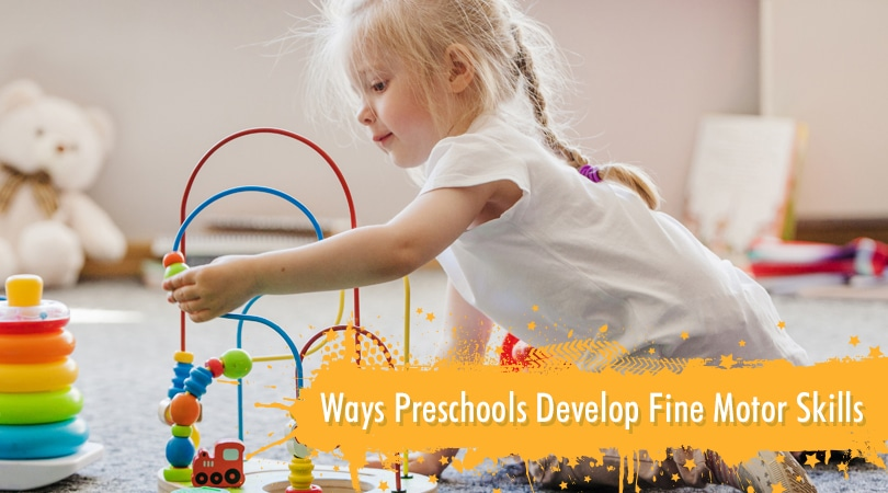 Ways Preschools Develop Fine Motor Skills