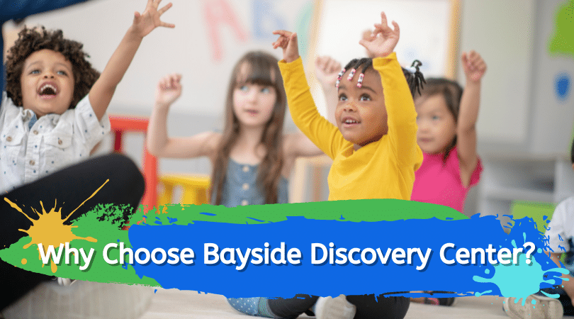 Why Choose Bayside Discovery Center